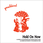 Peacebird: Hold On Now