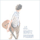 J.C. Schutz: Passion (2009 edition)