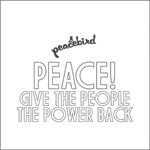 Peacebird: Peace (Give the people the power back)